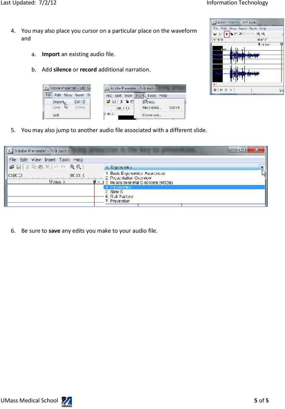 You may also jump to another audio file associated with a different slide. 6.