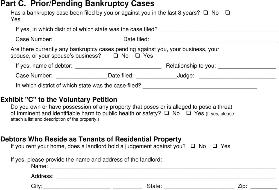 No Yes If yes, name of debtor: Relationship to you: Case Number: Date filed: Judge: In which district of which state was the case filed?