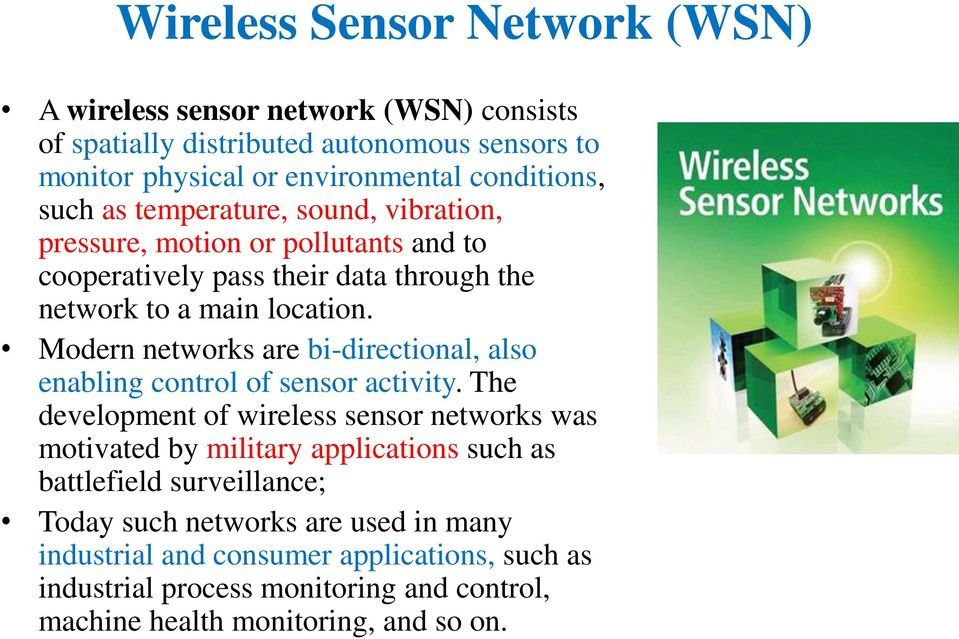 Modern networks are bi-directional, also enabling control of sensor activity.