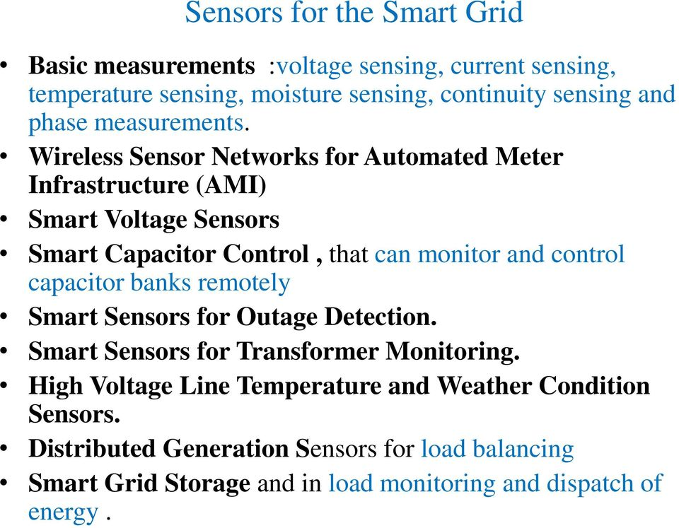 Wireless Sensor Networks for Automated Meter Infrastructure (AMI) Smart Voltage Sensors Smart Capacitor Control, that can monitor and control