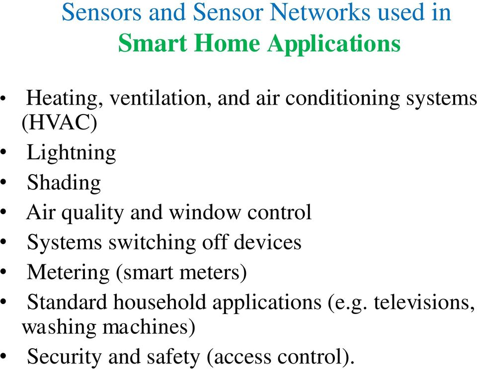 control Systems switching off devices Metering (smart meters) Standard household