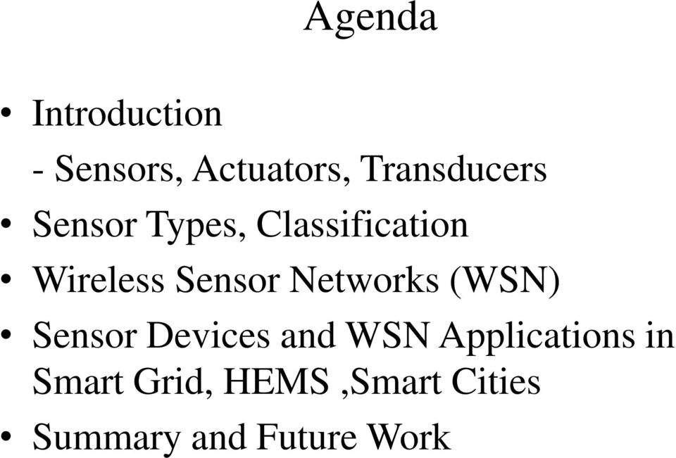 Sensor Networks (WSN) Sensor Devices and WSN