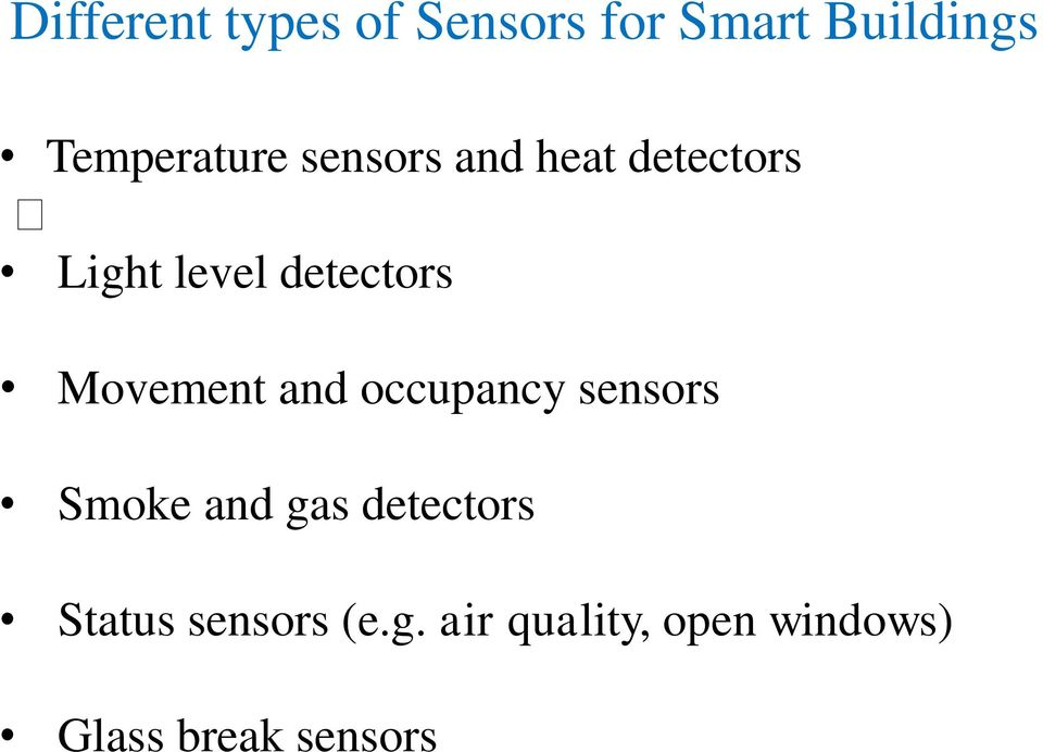 detectors Movement and occupancy sensors Smoke and gas