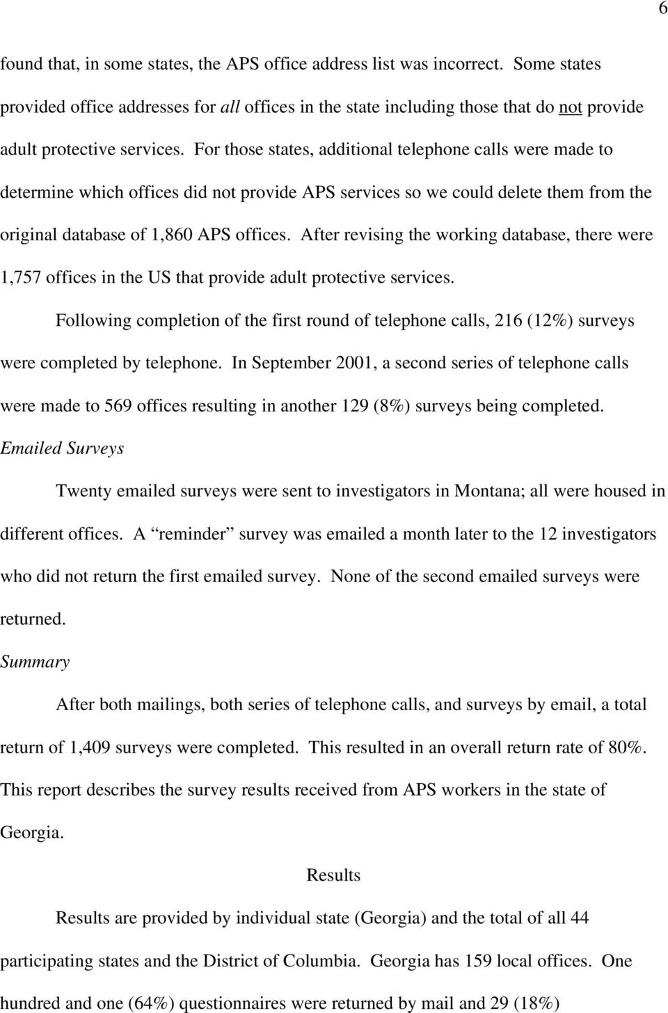 For those states, additional telephone calls were made to determine which offices did not provide APS services so we could delete them from the original database of 1,860 APS offices.