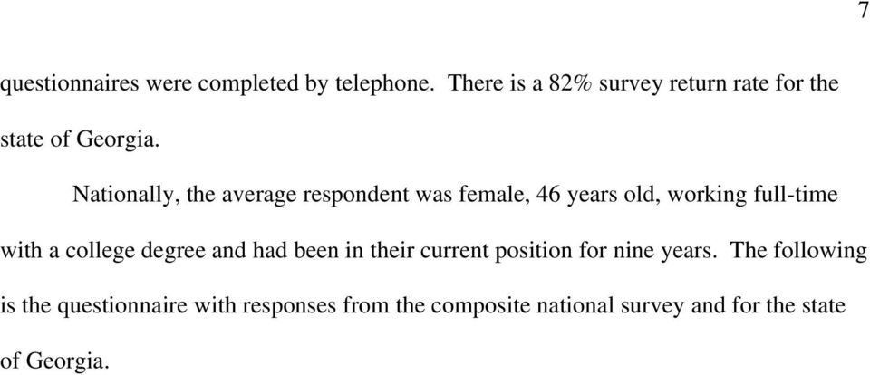 Nationally, the average respondent was female, 46 years old, working full-time with a college