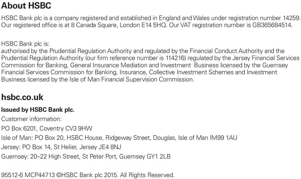 HSBC Bank plc is: authorised by the Prudential Regulation Authority and regulated by the Financial Conduct Authority and the Prudential Regulation Authority (our firm reference number is 114216)