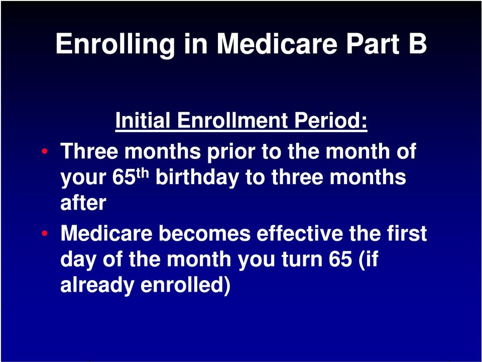 birthday to three months after Medicare becomes