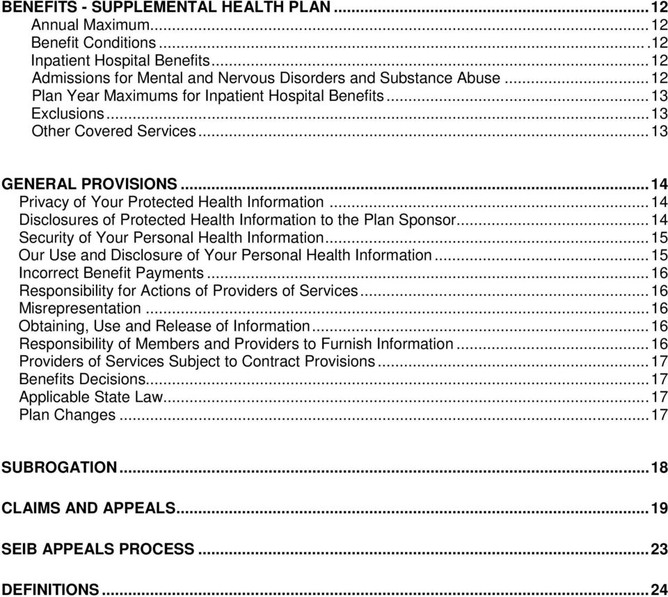 .. 14 Disclosures of Protected Health Information to the Plan Sponsor... 14 Security of Your Personal Health Information... 15 Our Use and Disclosure of Your Personal Health Information.
