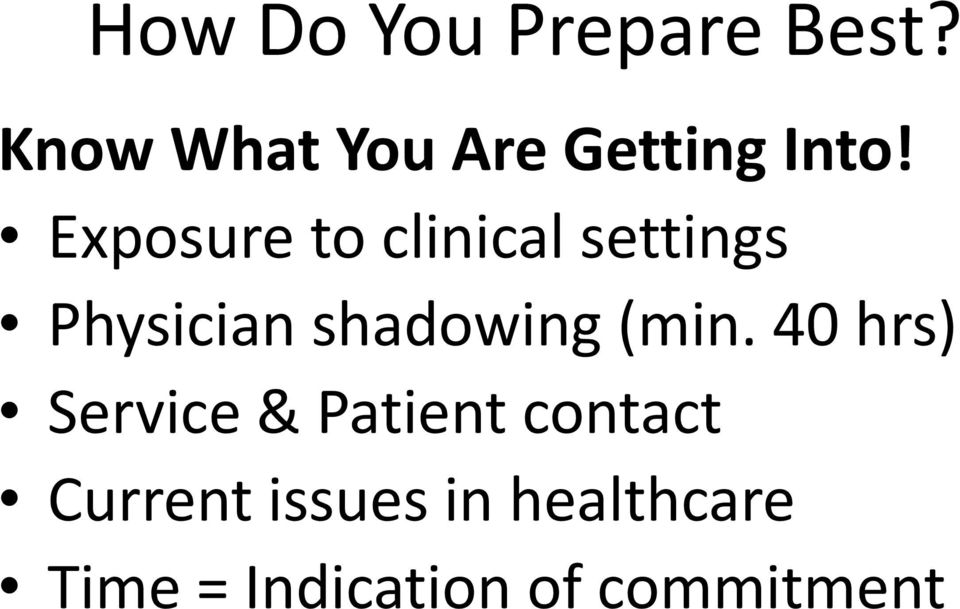 Exposure to clinical settings Physician shadowing