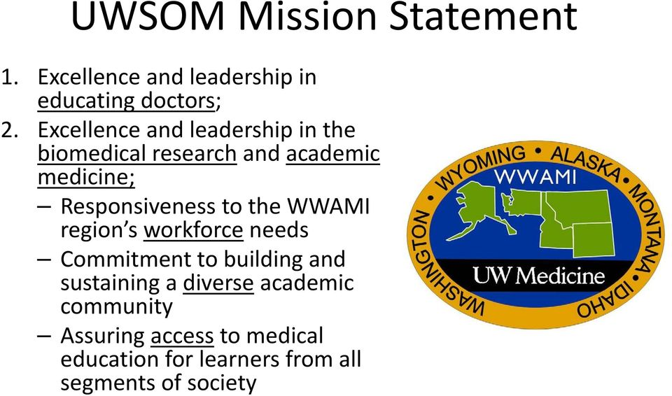 Responsiveness to the WWAMI region s workforce needs Commitment to building and