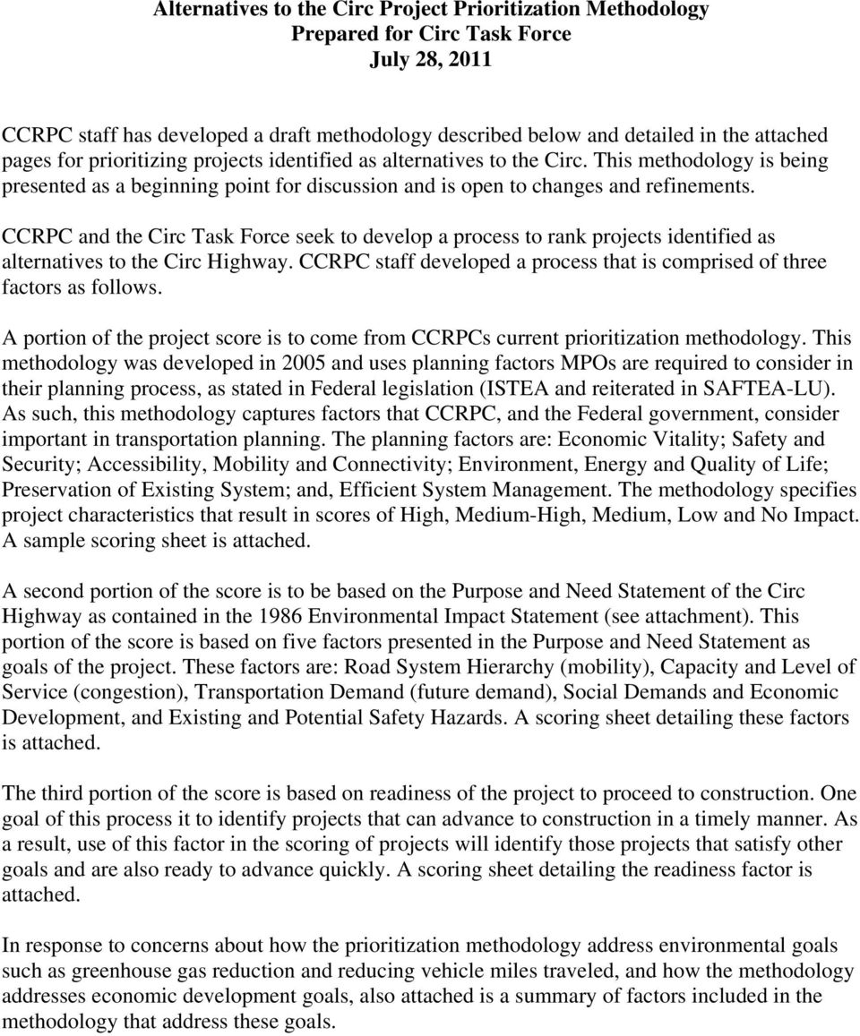 CCRPC and the Circ Task Force seek to develop a process to rank projects identified as alternatives to the Circ Highway. CCRPC staff developed a process that is comprised of three factors as follows.