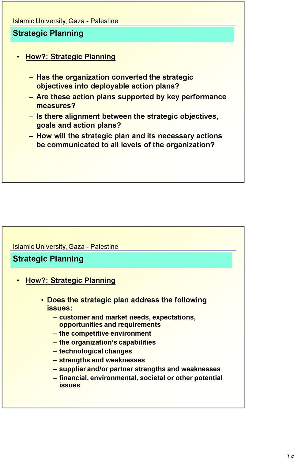 How will the strategic plan and its necessary actions be communicated to all levels of the organization? How?