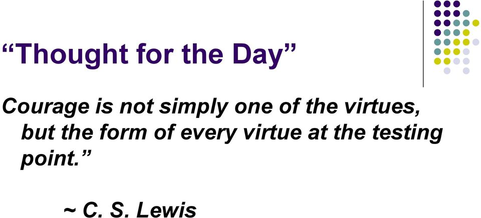 but the form of every virtue at