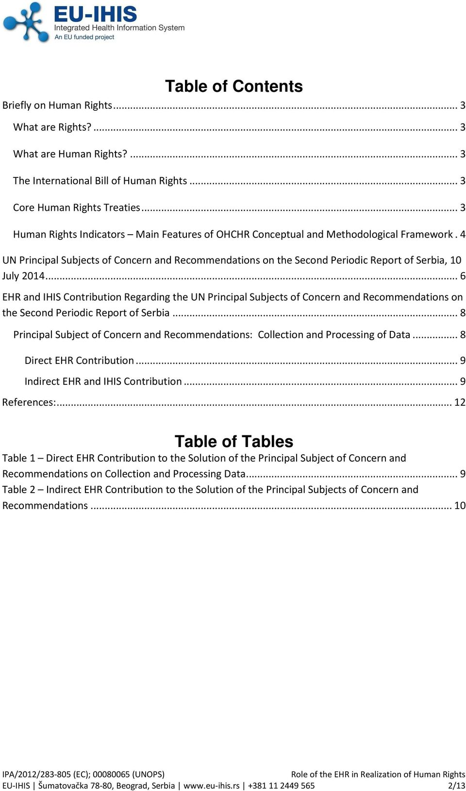 4 UN Principal Subjects of Concern and Recommendations on the Second Periodic Report of Serbia, 10 July 2014.