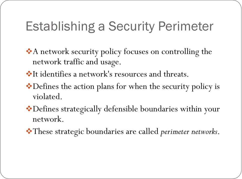 Defines the action plans for when the security policy is violated.