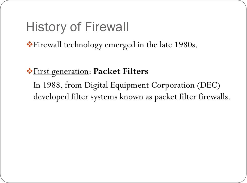 First generation: Packet Filters In 1988, from
