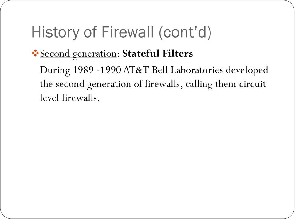 AT&T Bell Laboratories developed the second