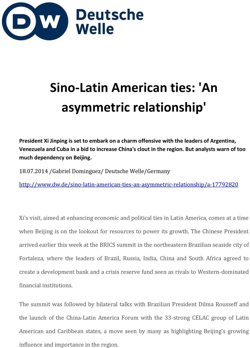 de/sino-latin-american-ties-an-asymmetric-relationship/a-17792820 Xi's visit, aimed at enhancing economic and political ties in Latin America, comes at a time when Beijing is on the lookout for