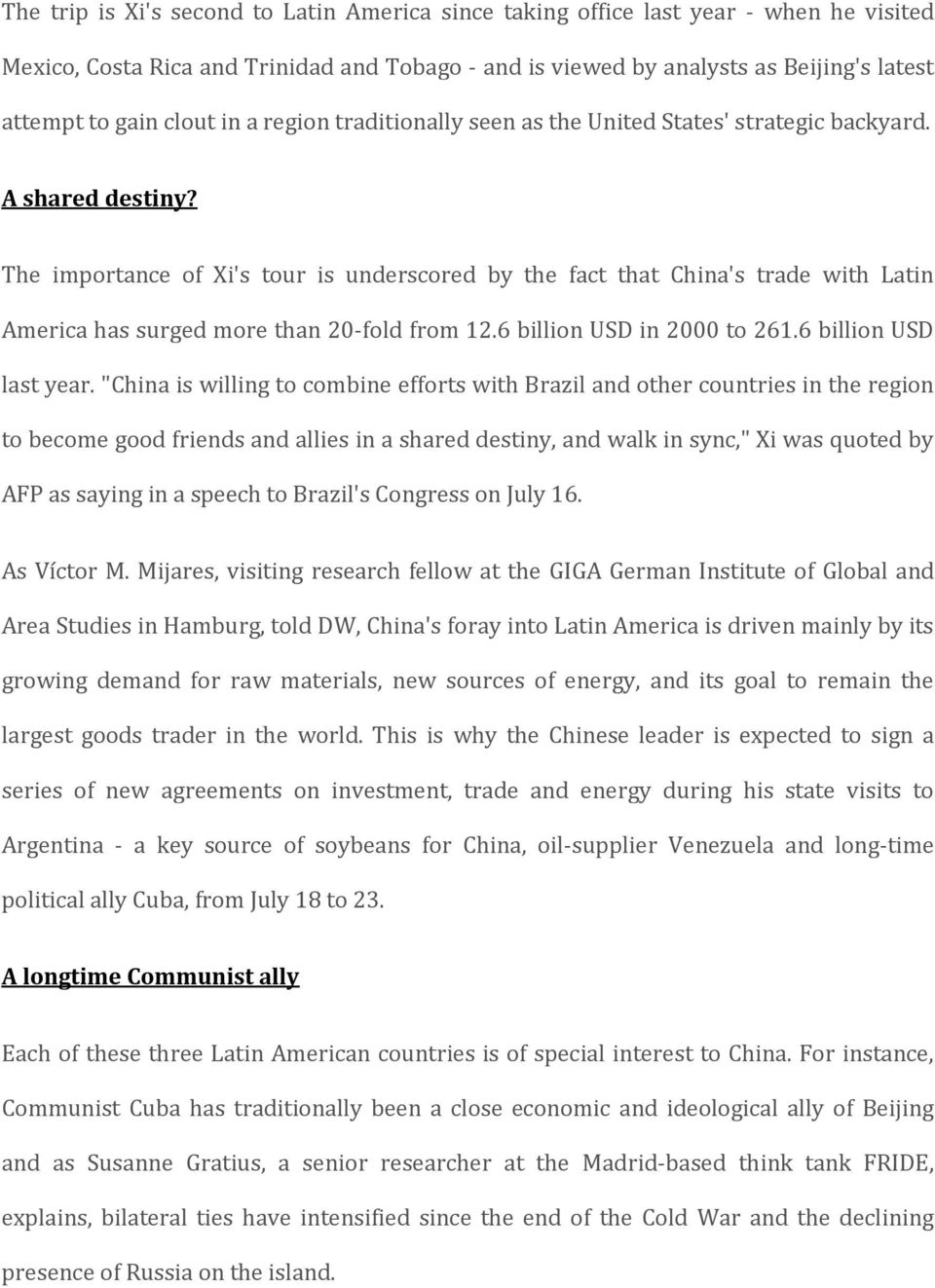 The importance of Xi's tour is underscored by the fact that China's trade with Latin America has surged more than 20-fold from 12.6 billion USD in 2000 to 261.6 billion USD last year.