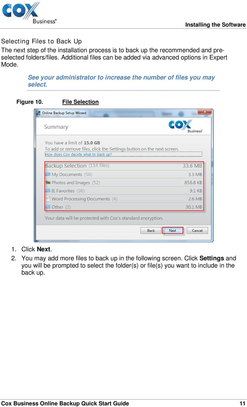 See your administrator to increase the number of files you may select. Figure 10. File Selection 1. Click Next. 2.