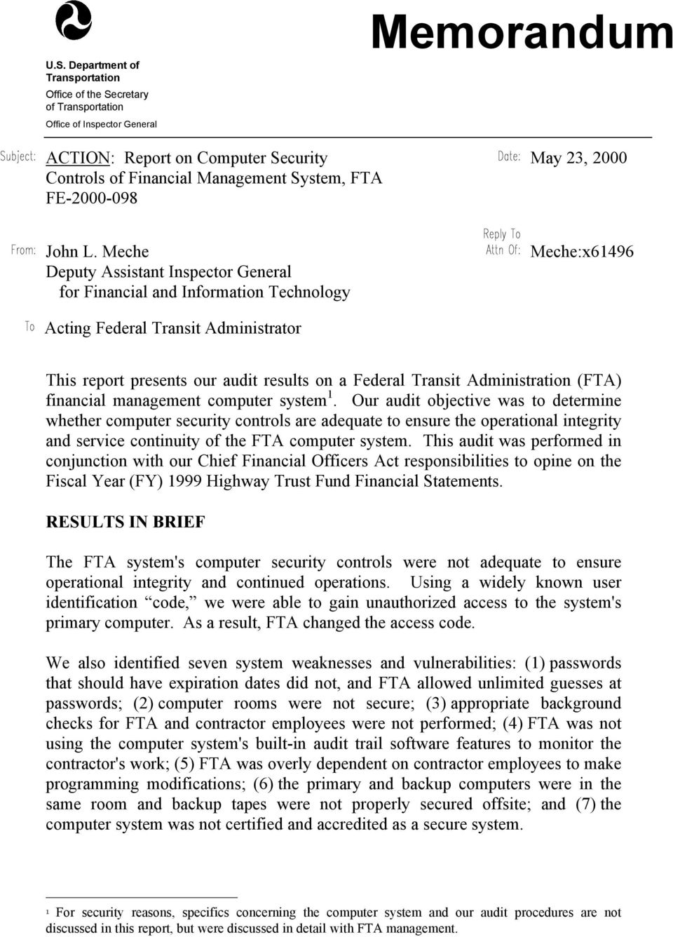 Meche Deputy Assistant Inspector General for Financial and Information Technology Meche:x61496 Acting Federal Transit Administrator This report presents our audit results on a Federal Transit