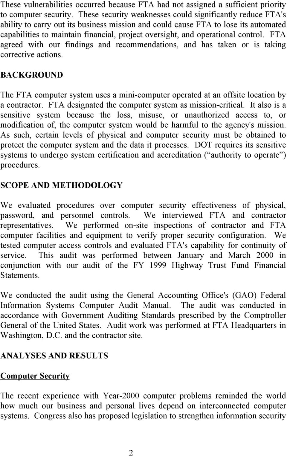 and operational control. FTA agreed with our findings and recommendations, and has taken or is taking corrective actions.