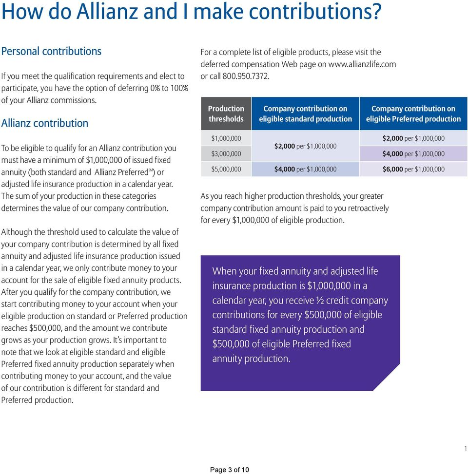 Allianz contribution To be eligible to qualify for an Allianz contribution you must have a minimum of $1,000,000 of issued fixed annuity (both standard and Allianz Preferred SM ) or adjusted life