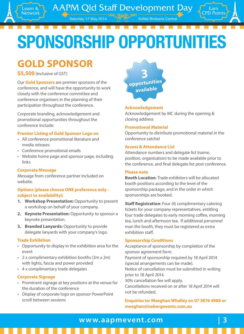 Corporate branding, acknowledgement and promotional opportunities throughout the conference include: Premier Listing of Gold Sponsor Logo on All conference promotional literature and media releases