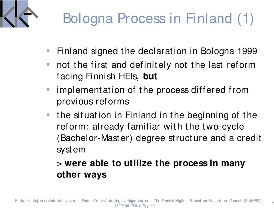 previous reforms the situation in Finland in the beginning of the reform: already familiar with the