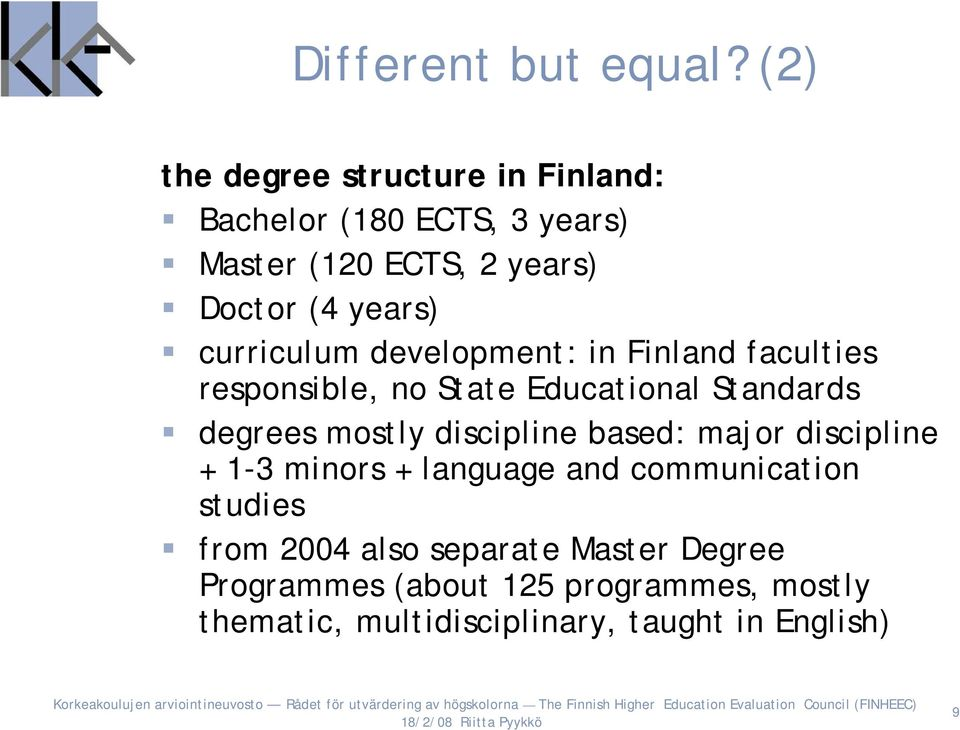 curriculum development: in Finland faculties responsible, no State Educational Standards degrees mostly