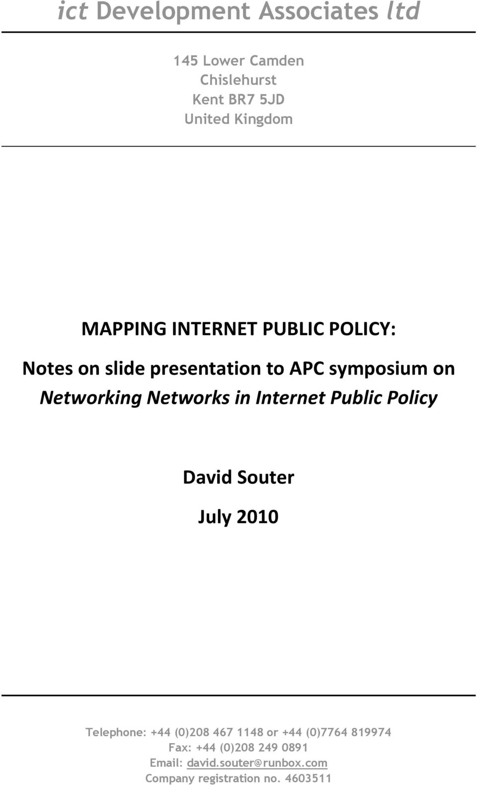 Networks in Internet Public Policy David Souter July 2010 Telephone: +44 (0)208 467 1148 or