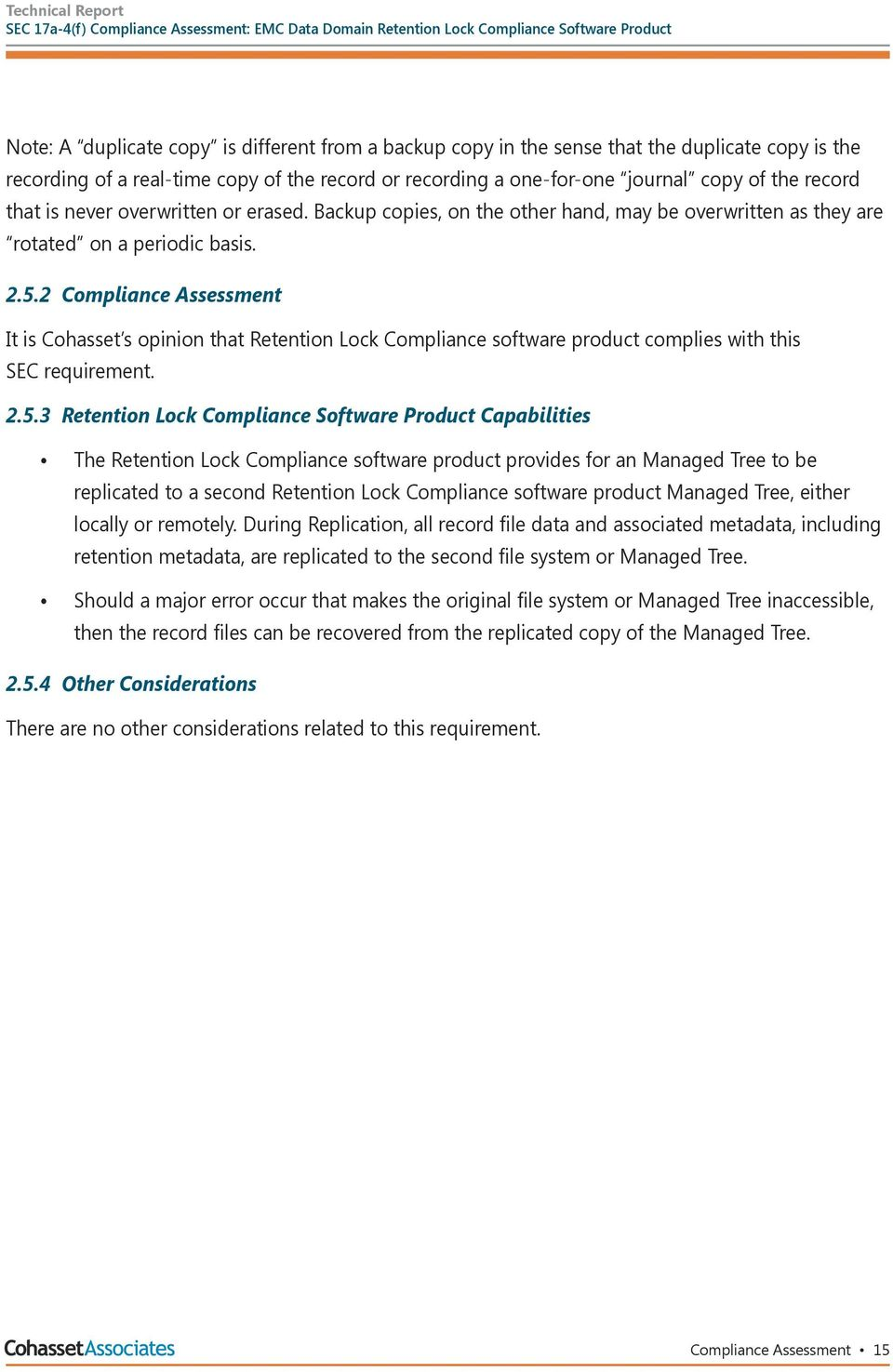 2 Compliance Assessment It is Cohasset s opinion that Retention Lock Compliance software product complies with this SEC requirement. 2.5.
