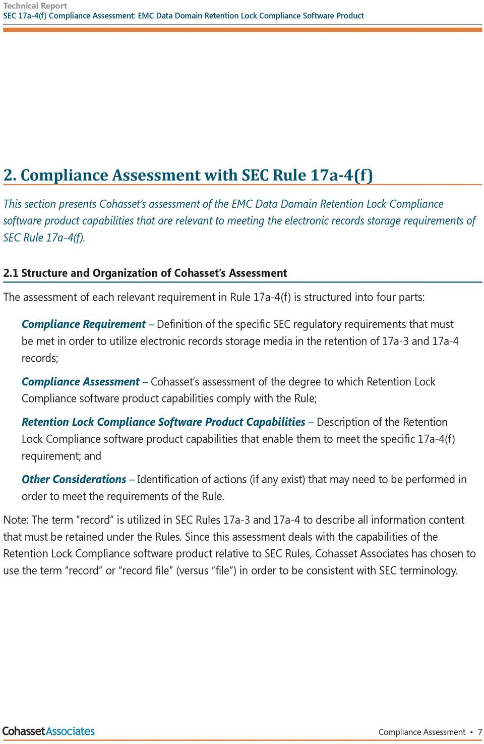1 Structure and Organization of Cohasset s Assessment The assessment of each relevant requirement in Rule 17a-4(f) is structured into four parts: Compliance Requirement Definition of the specific SEC