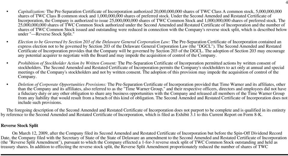 Under the Second Amended and Restated Certificate of Incorporation, the Company is authorized to issue 25,000,000,000 shares of TWC Common Stock and 1,000,000,000 shares  The 25,000,000,000 shares of