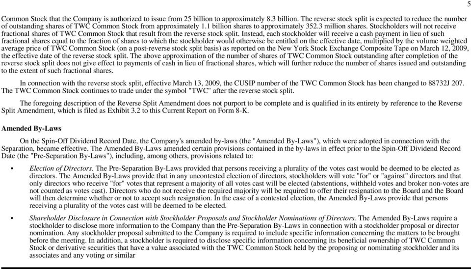 Stockholders will not receive fractional shares of TWC Common Stock that result from the reverse stock split.