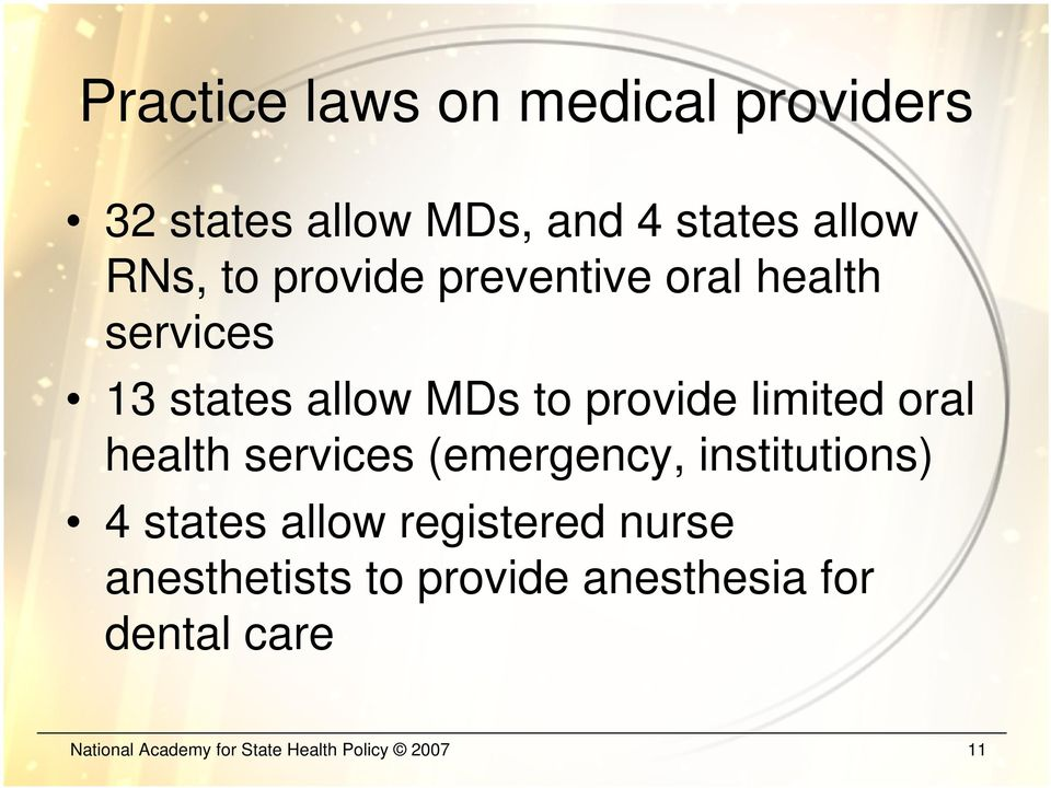health services (emergency, institutions) 4 states allow registered nurse