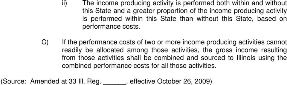 C) If the performance costs of two or more income producing activities cannot readily be allocated among those activities, the gross income