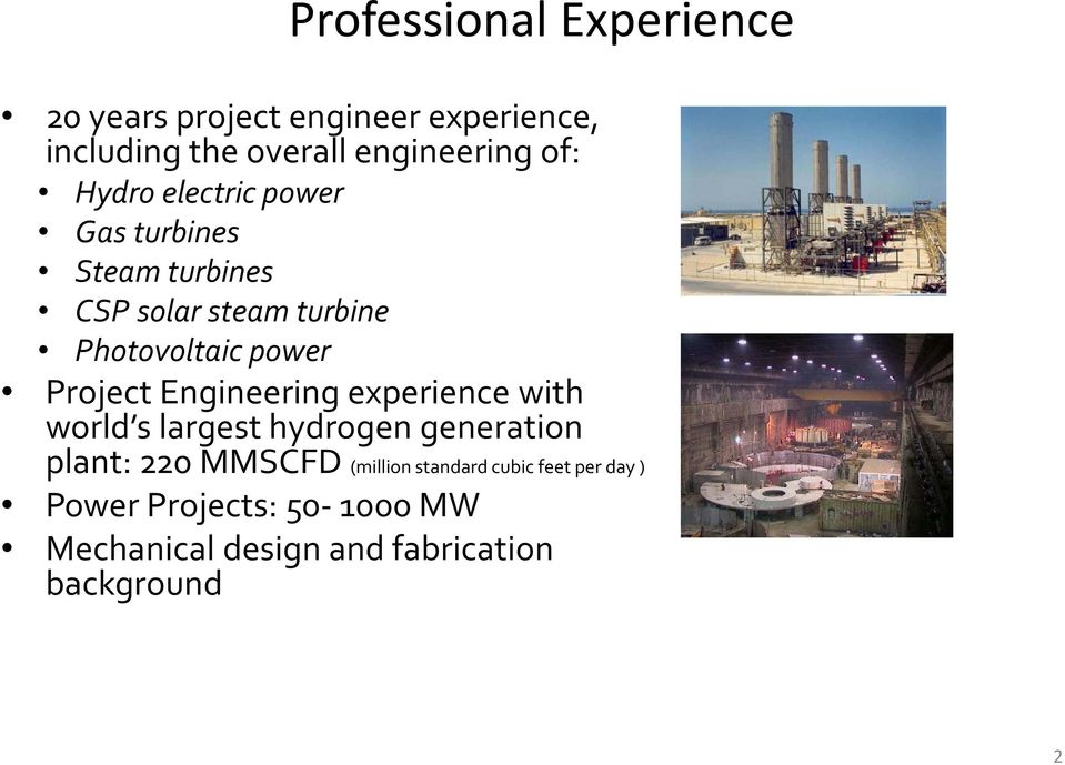 Project Engineering experience with world s largest hydrogen generation plant: 220 MMSCFD (million