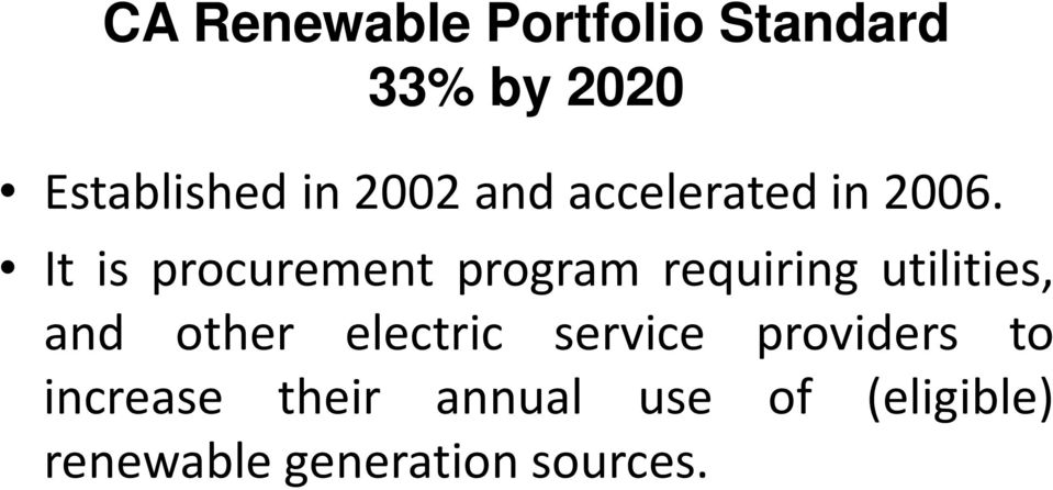 It is procurement program requiring utilities, and other