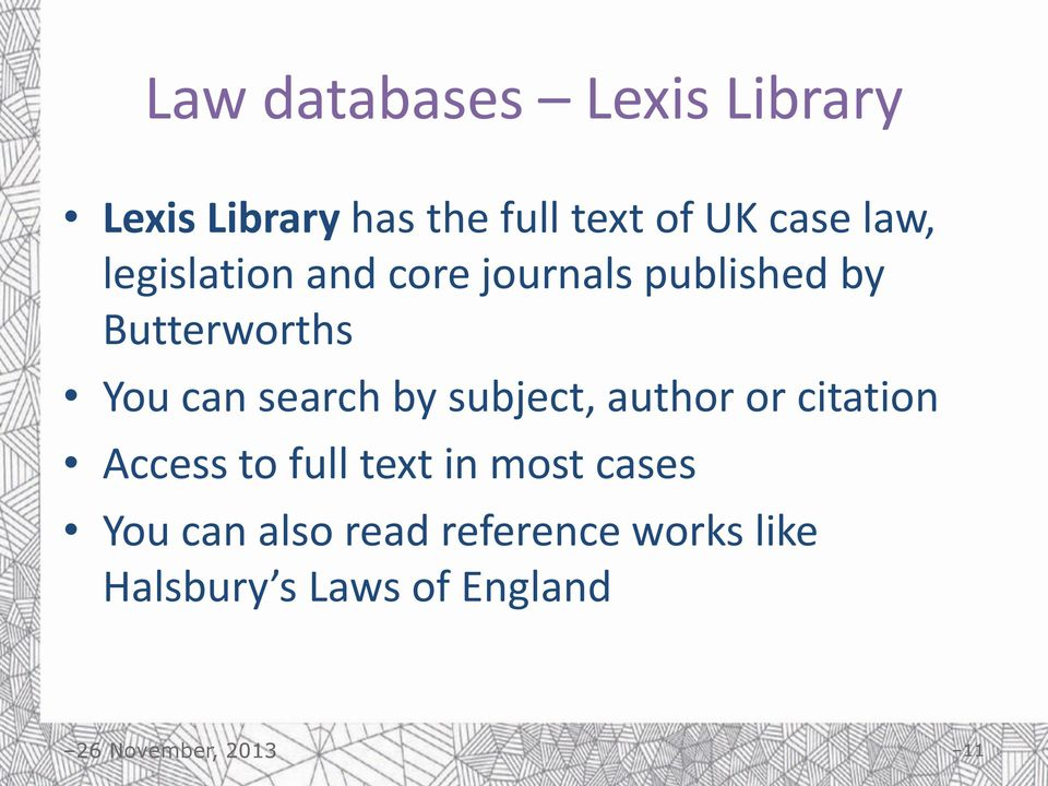 can search by subject, author or citation Access to full text in most
