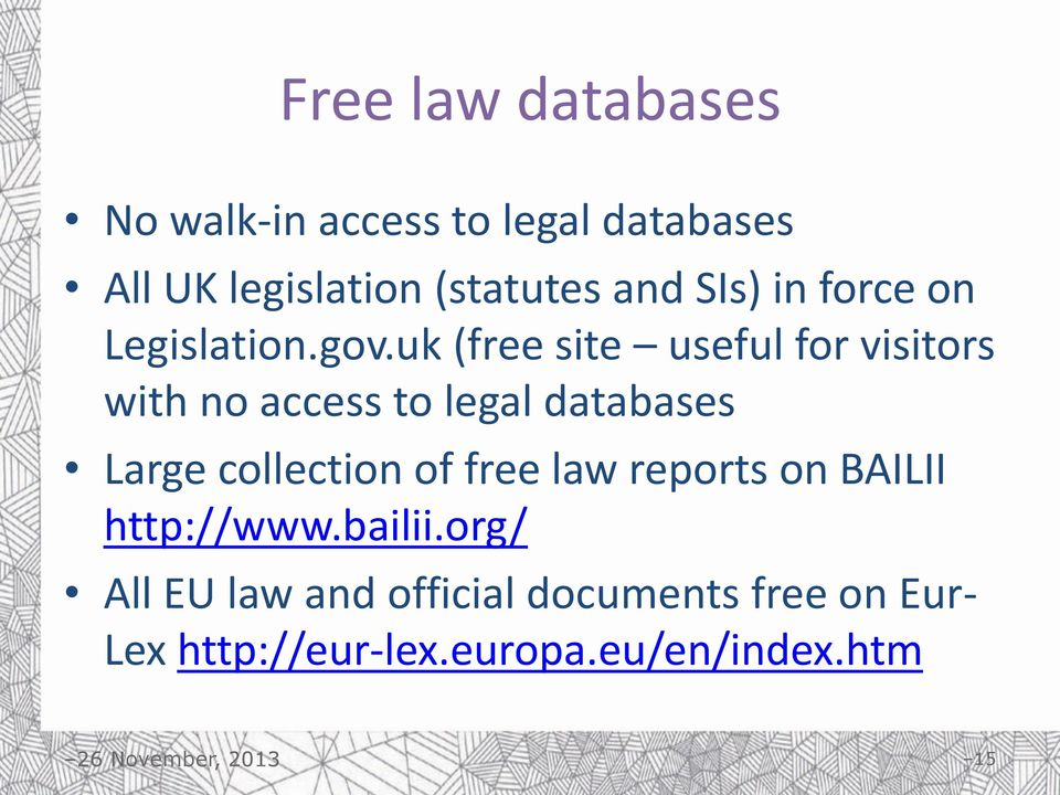 uk (free site useful for visitors with no access to legal databases Large collection of