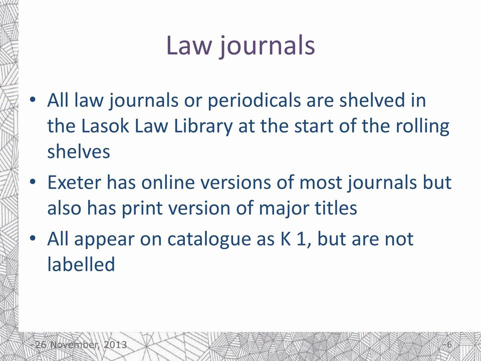 online versions of most journals but also has print version of