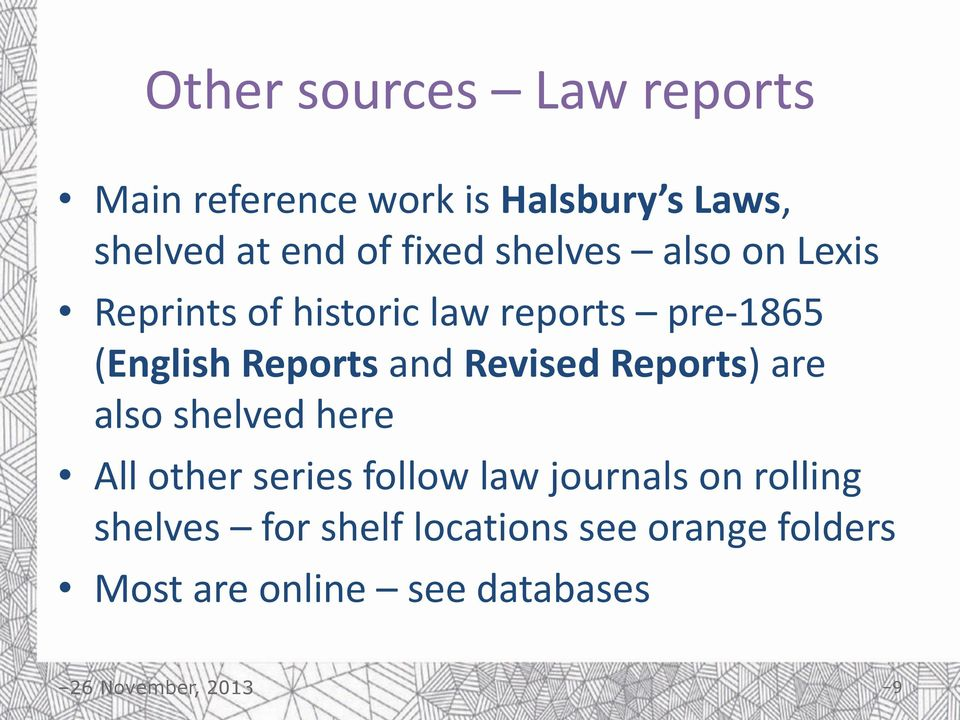 Reports and Revised Reports) are also shelved here All other series follow law