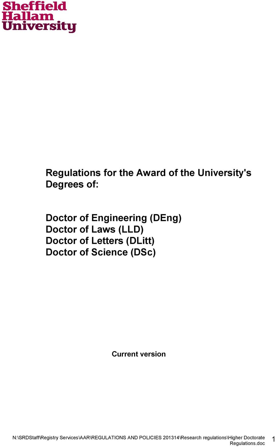 Engineering (DEng) Doctor of Laws (LLD)