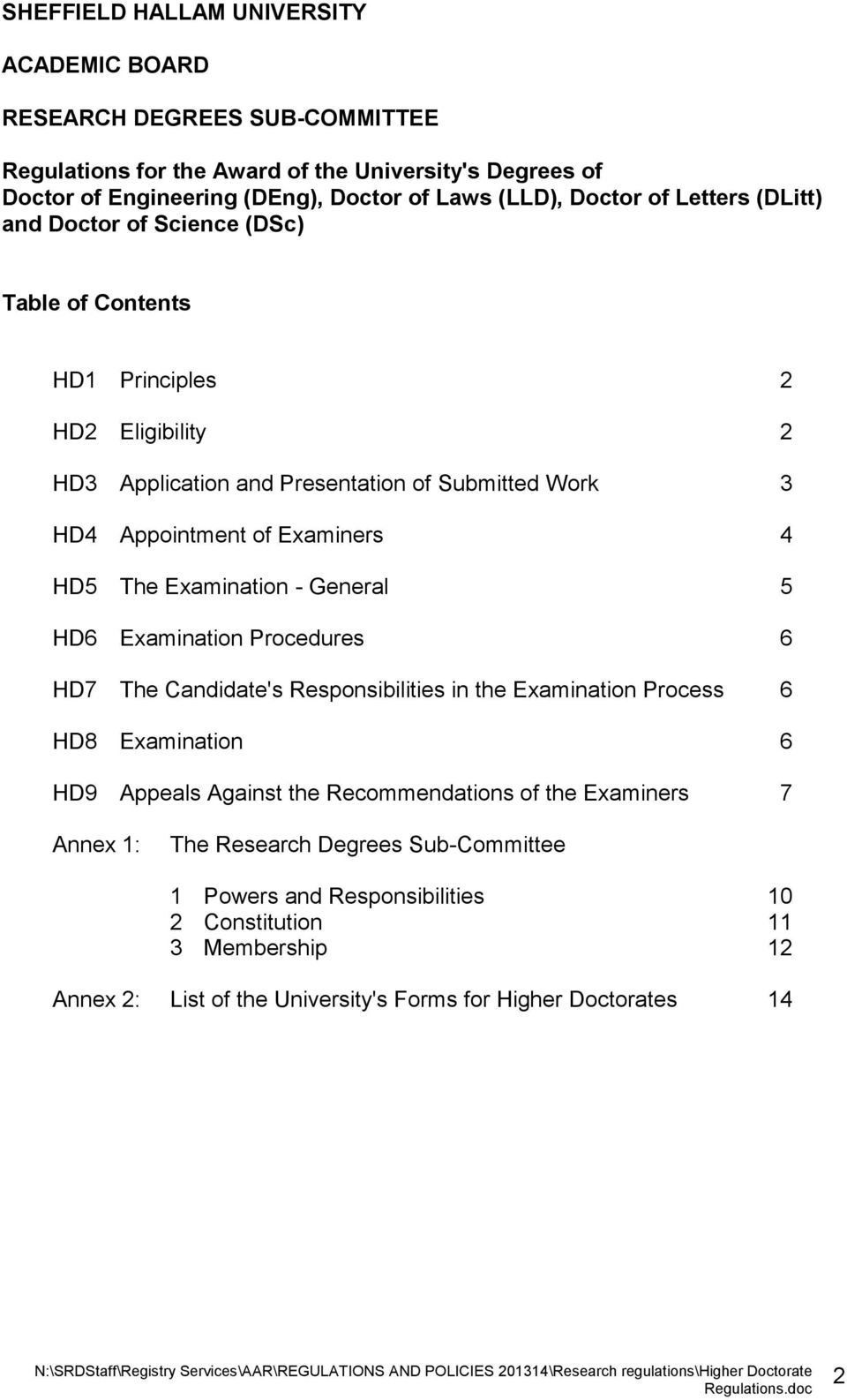4 HD5 The Examination - General 5 HD6 Examination Procedures 6 HD7 The Candidate's Responsibilities in the Examination Process 6 HD8 Examination 6 HD9 Appeals Against the Recommendations