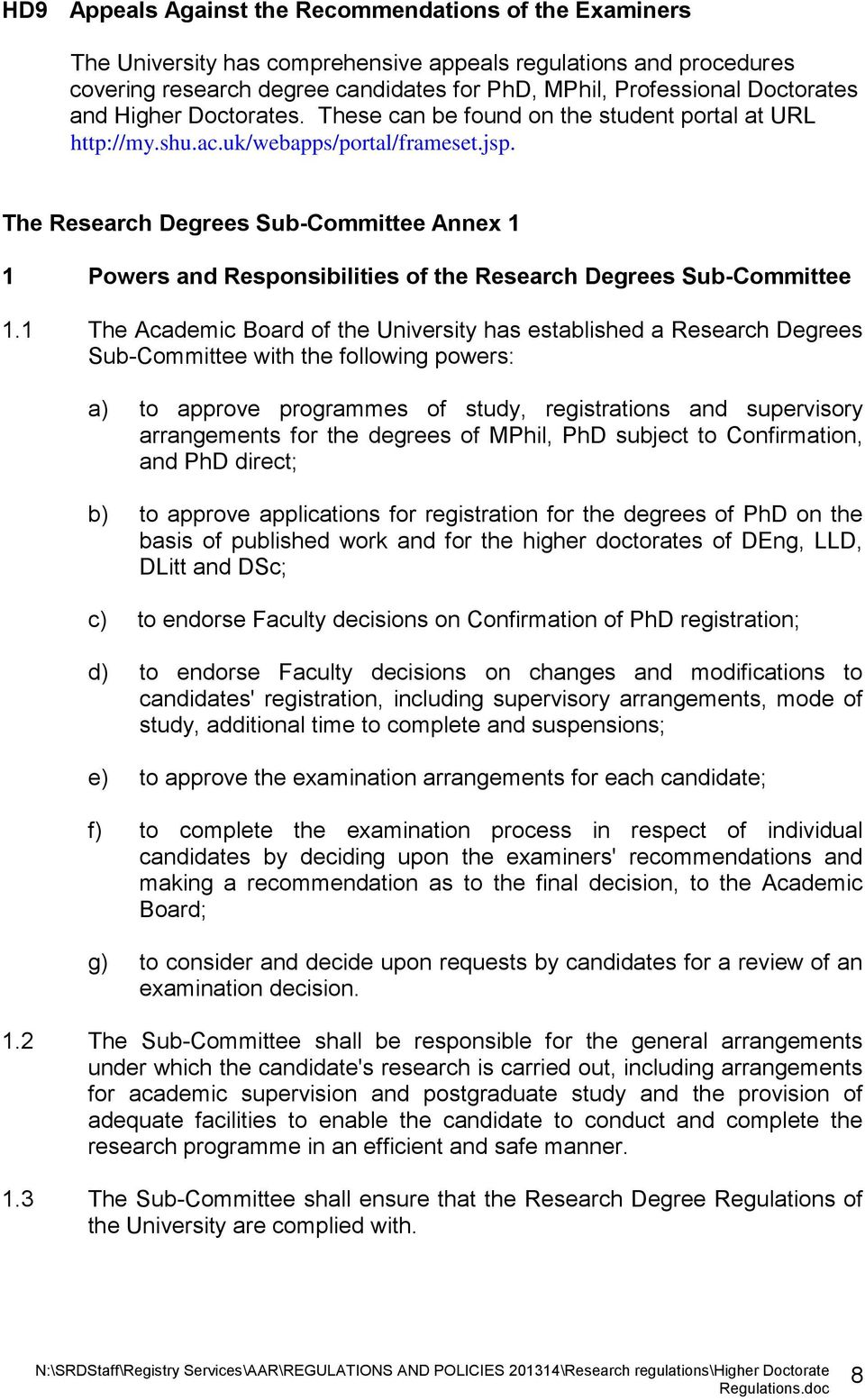 The Research Degrees Sub-Committee Annex 1 1 Powers and Responsibilities of the Research Degrees Sub-Committee 1.