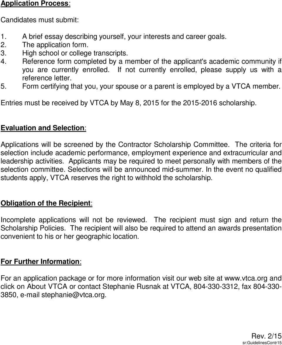 Form certifying that you, your spouse or a parent is employed by a VTCA member. Entries must be received by VTCA by May 8, 2015 for the 2015-2016 scholarship.