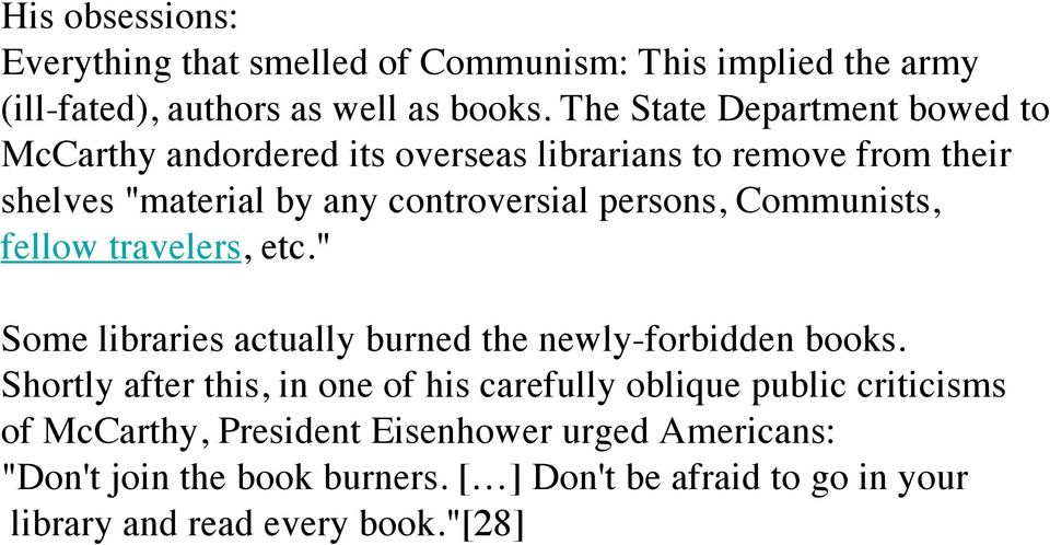 "Communists, fellow travelers, etc."" Some libraries actually burned the newly-forbidden books."