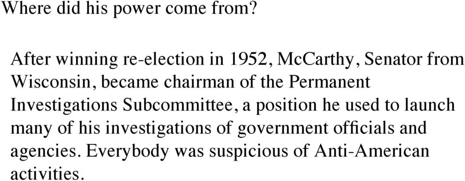 chairman of the Permanent Investigations Subcommittee, a position he used to