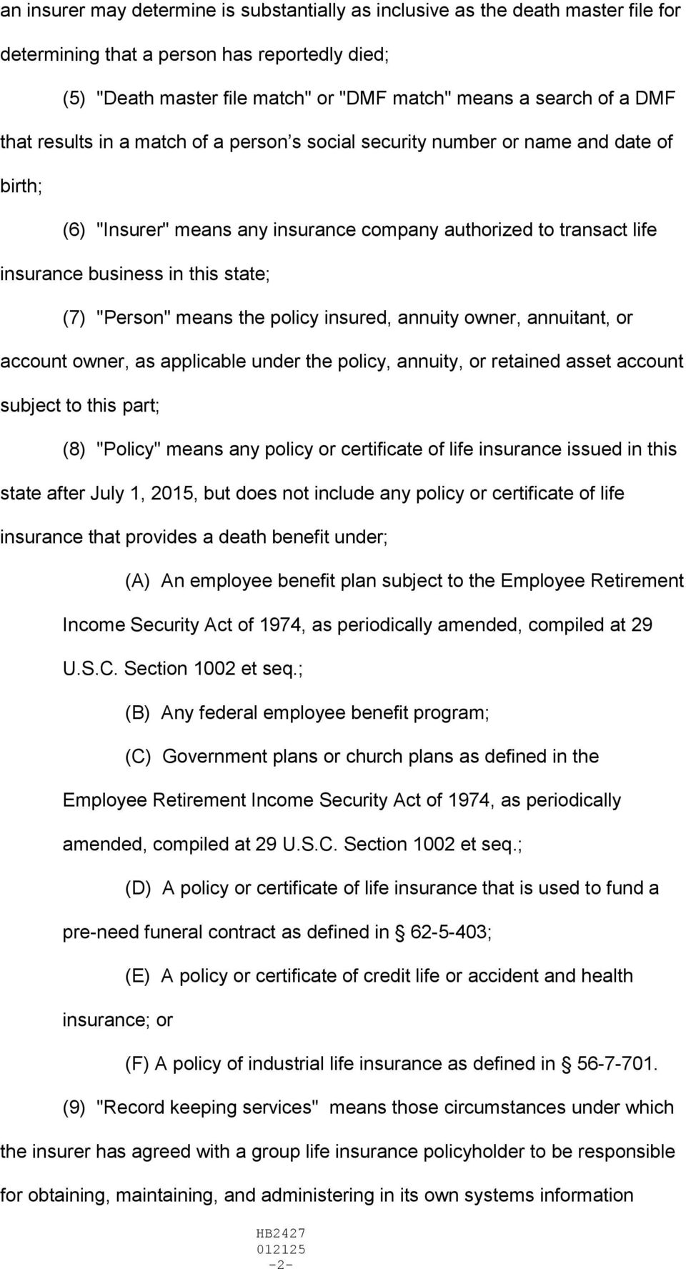 """Person"" means the policy insured, annuity owner, annuitant, or account owner, as applicable under the policy, annuity, or retained asset account subject to this part; (8) ""Policy"" means any policy"